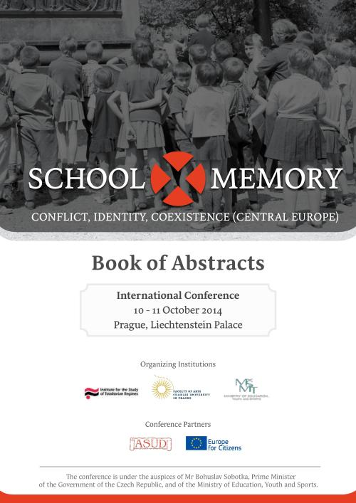 Click on the image to access the International conference program / School X Memory: Conflict, identity, coexistence (Central Europe), Prague, 10-11 October 2014.