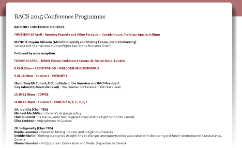 """The British Association for Canadian Studies (BACS) will hold its annual conference on 23-25 April 2015 at Canada House and the British Library Conference Centre, London."""
