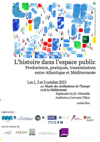 Colloque : L'histoire dans l'espace public. Producteurs, pratiques, transmissions entre Atlantique et Méditerranée
